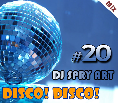 Disco! Disco! (20) mixed by DJ SPRY ART
