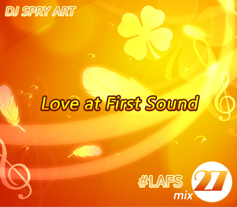 LAFS (e27 Still In Love) mixed by DJ SPRY ART