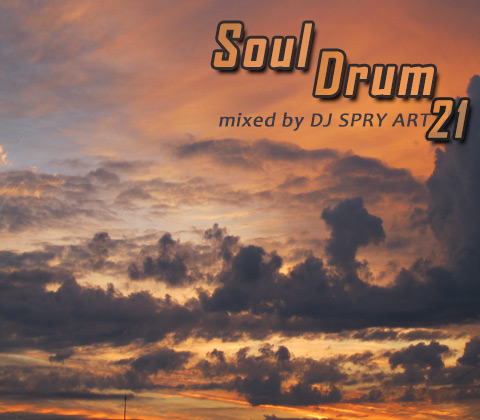 Soul Drum 21 mixed by DJ SPRY ART